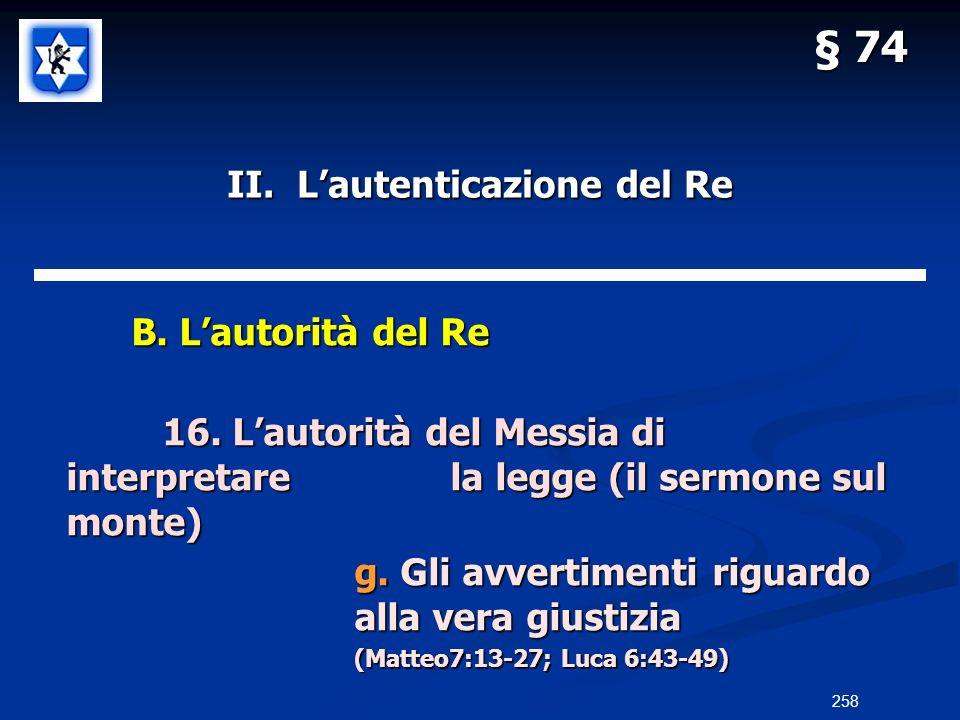 II. Lautenticazione del Re B. Lautorità del Re B. Lautorità del Re 16. Lautorità del Messia di interpretarela legge (il sermone sul monte) g. Gli avve