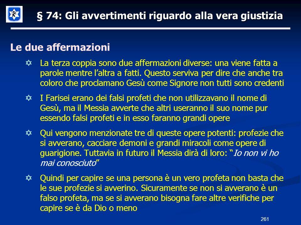 § 74: Gli avvertimenti riguardo alla vera giustizia Le due affermazioni La terza coppia sono due affermazioni diverse: una viene fatta a parole mentre