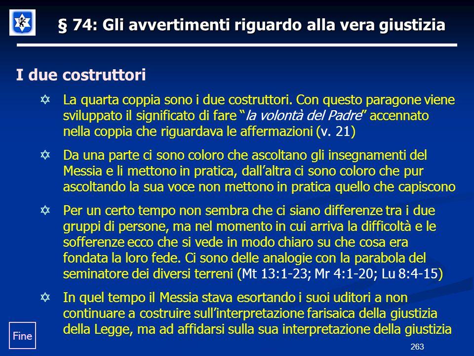 § 74: Gli avvertimenti riguardo alla vera giustizia I due costruttori La quarta coppia sono i due costruttori. Con questo paragone viene sviluppato il
