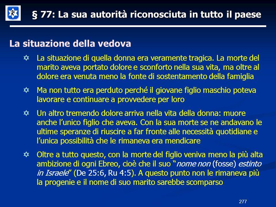 § 77: La sua autorità riconosciuta in tutto il paese La situazione della vedova La situazione di quella donna era veramente tragica. La morte del mari