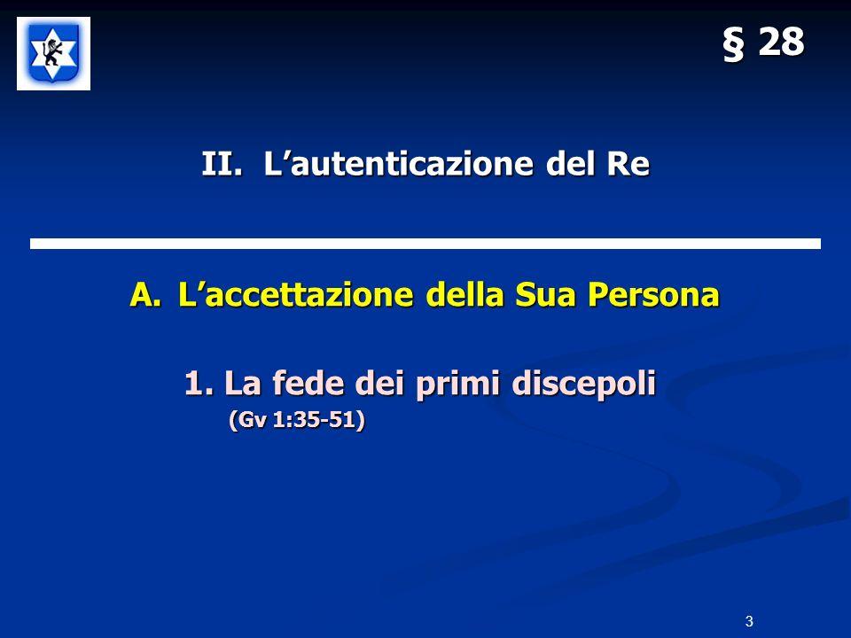 II.Lautenticazione del Re A.Laccettazione della Sua Persona 5.