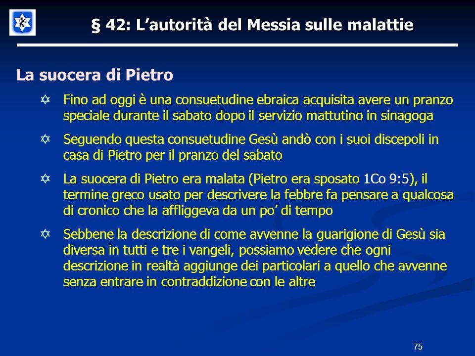 § 42: Lautorità del Messia sulle malattie La suocera di Pietro Fino ad oggi è una consuetudine ebraica acquisita avere un pranzo speciale durante il s