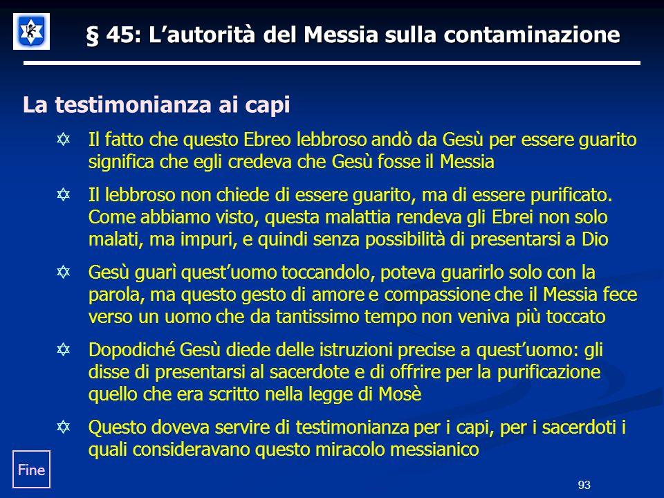§ 45: Lautorità del Messia sulla contaminazione La testimonianza ai capi Il fatto che questo Ebreo lebbroso andò da Gesù per essere guarito significa