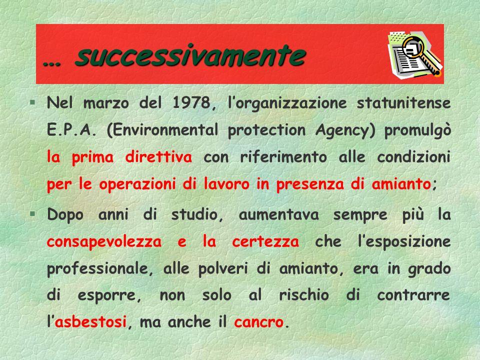 Decreto Ministeriale 12 febbraio 1971 Il legislatore aveva disposto che le aziende, produttrici di amianto e di manufatti contenenti amianto, venisser