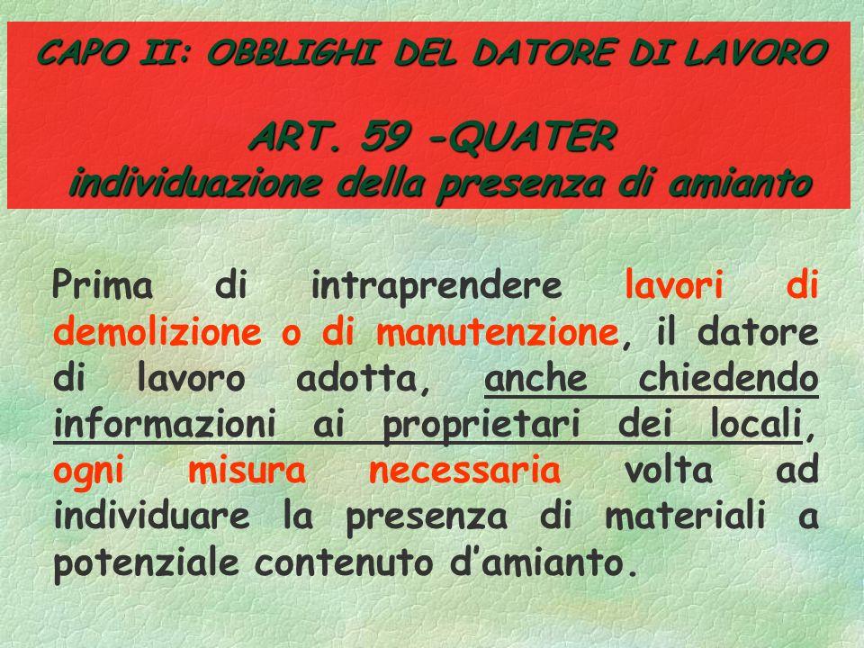 Art. 59-ter definizioni §Ai fini del presente titolo il termine amianto designa i seguenti silicati fibrosi: §Lactinolite damianto (n. cas 77536-66-4)