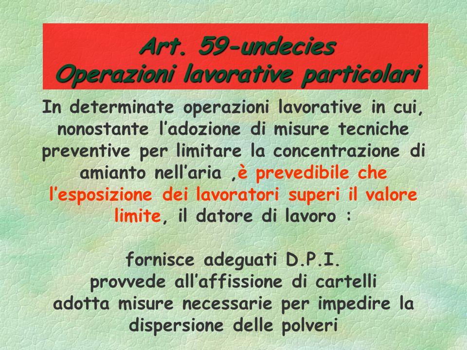 Art. 59-decies valore limite §Valore limite di esposizione per lamianto è di 0,1 fibre per centimetro cubo di aria per un periodo di riferimento di ot