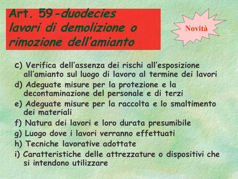 Art. 59-duodecies lavori di demolizione o rimozione dellamianto §Le imprese devono rispondere ai requisiti di cui allart. 30, comma 4, D.Lgs n. 22/97