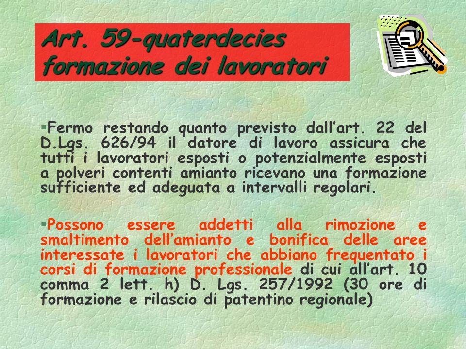 Art. 59-terdecies informazione dei lavoratori §C) procedure di decontaminazione e di uso dei DPI §D) misure di precauzione per ridurre al minimo lespo
