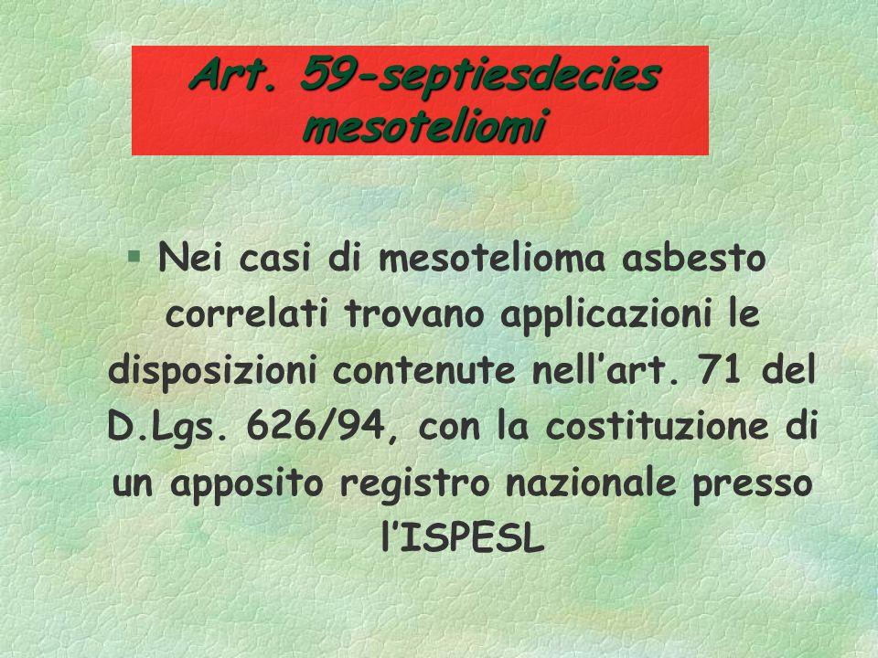 Art. 59-sexiesdecies registro di esposizione e cartelle sanitarie §Il medico competente per tutti i lavoratori esposti provvede alla redazione della c