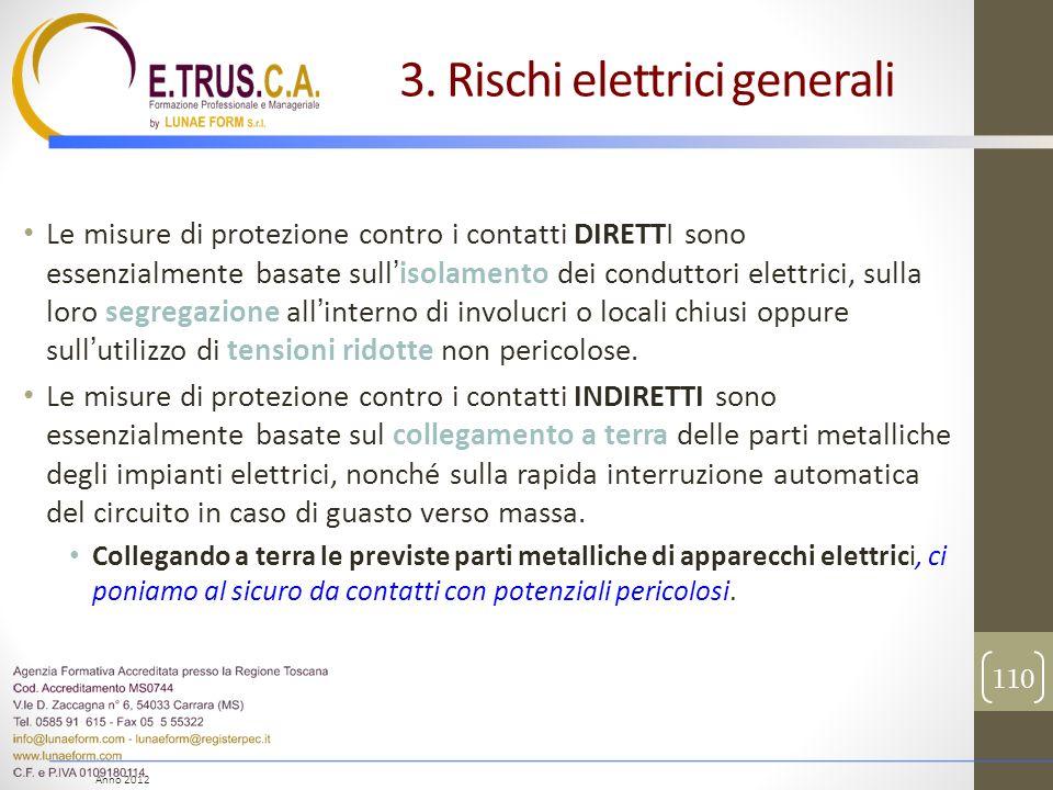 Anno 2012 Le misure di protezione contro i contatti DIRETTI sono essenzialmente basate sullisolamento dei conduttori elettrici, sulla loro segregazion