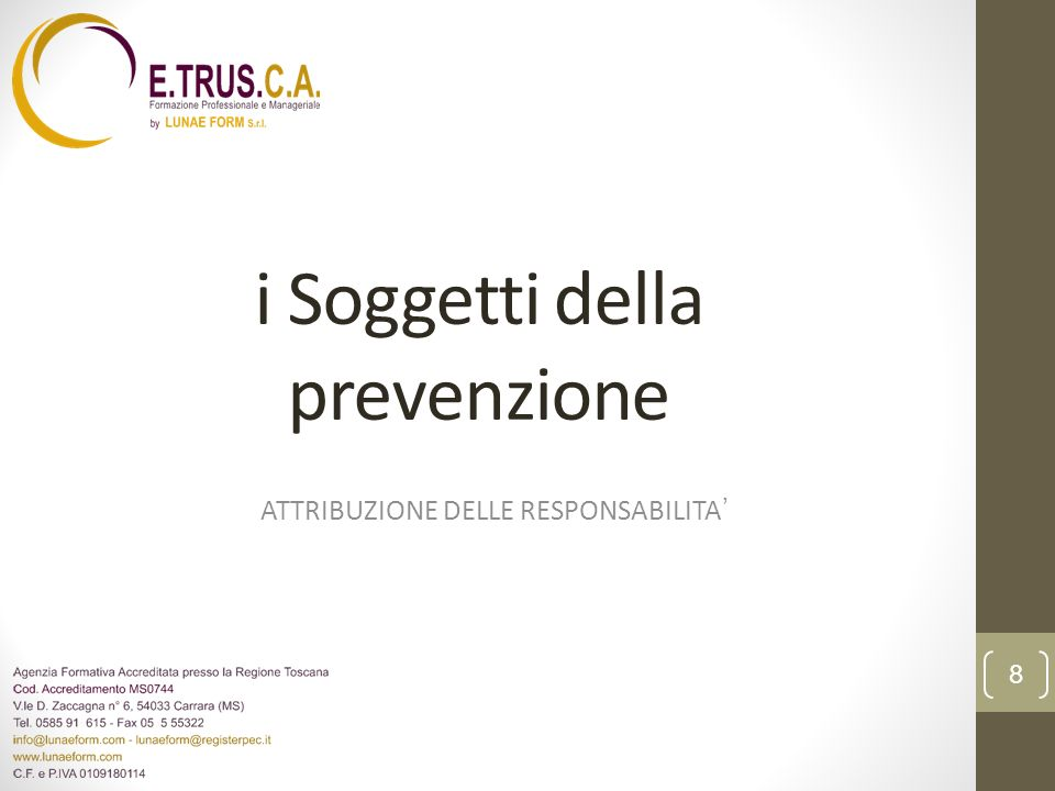 i Soggetti della prevenzione ATTRIBUZIONE DELLE RESPONSABILITA 8