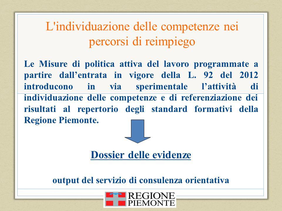 Le Misure di politica attiva del lavoro programmate a partire dallentrata in vigore della L. 92 del 2012 introducono in via sperimentale lattività di