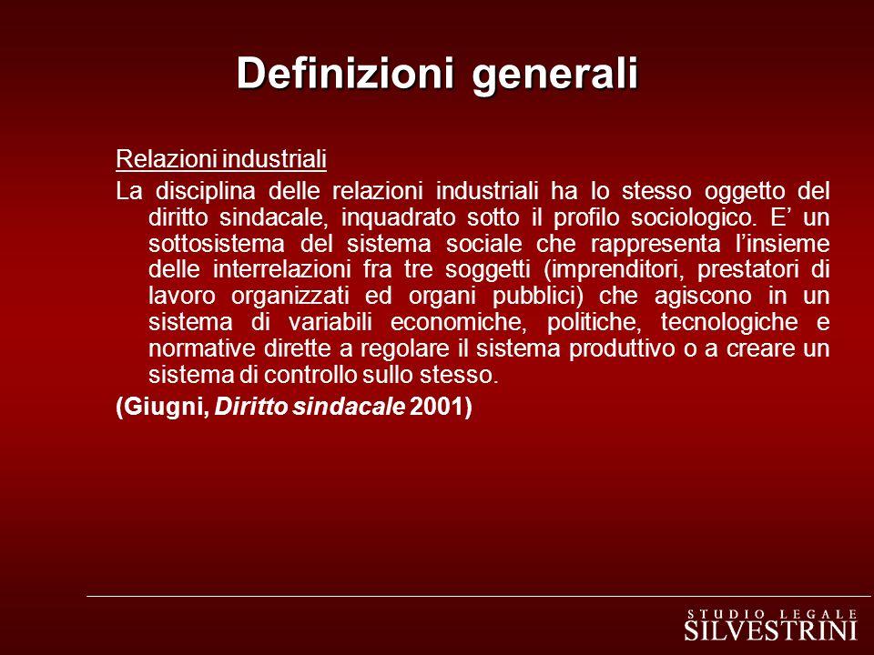 Relazioni industriali La disciplina delle relazioni industriali ha lo stesso oggetto del diritto sindacale, inquadrato sotto il profilo sociologico. E
