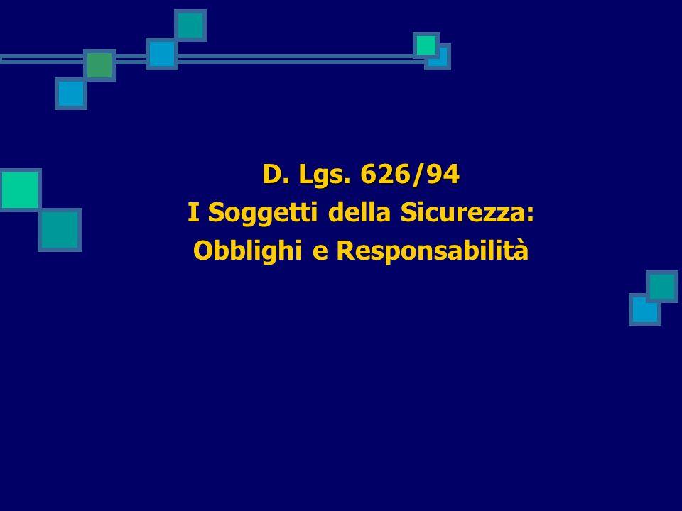 D. Lgs. 626/94 I Soggetti della Sicurezza: Obblighi e Responsabilità