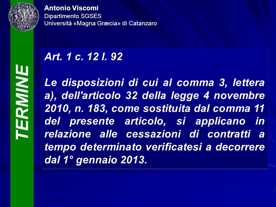 TERMINE Antonio Viscomi Dipartimento SGSES Università «Magna Græcia» di Catanzaro Art. 1 c. 12 l. 92 Le disposizioni di cui al comma 3, lettera a), de