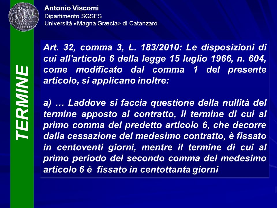 TERMINE Antonio Viscomi Dipartimento SGSES Università «Magna Græcia» di Catanzaro Art. 32, comma 3, L. 183/2010: Le disposizioni di cui all'articolo 6
