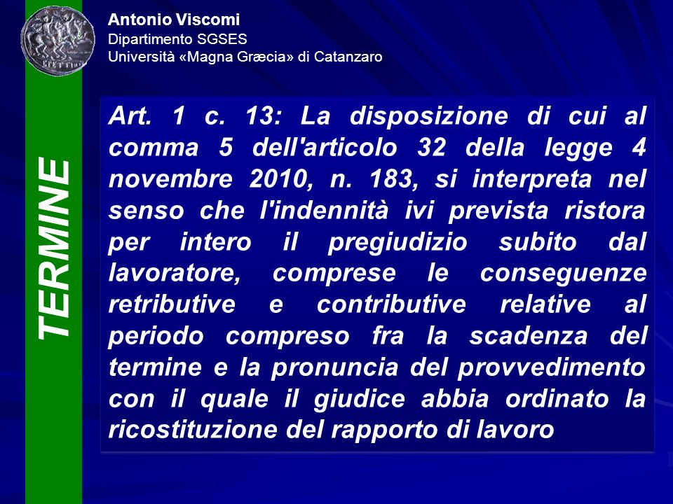 TERMINE Antonio Viscomi Dipartimento SGSES Università «Magna Græcia» di Catanzaro Art. 1 c. 13: La disposizione di cui al comma 5 dell'articolo 32 del