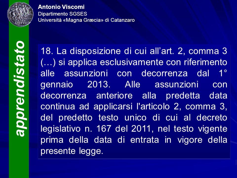 apprendistato Antonio Viscomi Dipartimento SGSES Università «Magna Græcia» di Catanzaro 18. La disposizione di cui allart. 2, comma 3 (…) si applica e