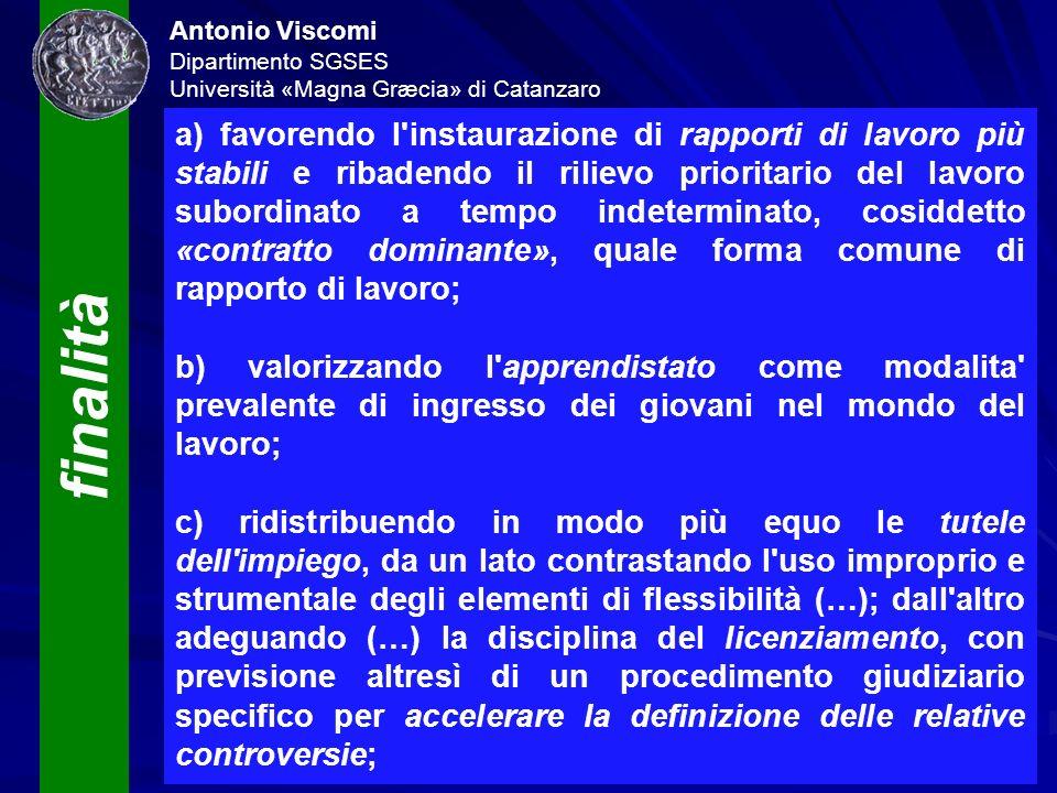 finalità Antonio Viscomi Dipartimento SGSES Università «Magna Græcia» di Catanzaro a) favorendo l'instaurazione di rapporti di lavoro più stabili e ri