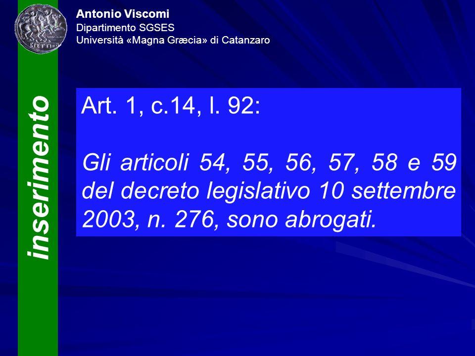 inserimento Antonio Viscomi Dipartimento SGSES Università «Magna Græcia» di Catanzaro Art. 1, c.14, l. 92: Gli articoli 54, 55, 56, 57, 58 e 59 del de