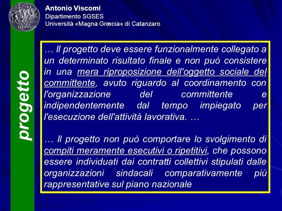 progetto Antonio Viscomi Dipartimento SGSES Università «Magna Græcia» di Catanzaro … Il progetto deve essere funzionalmente collegato a un determinato