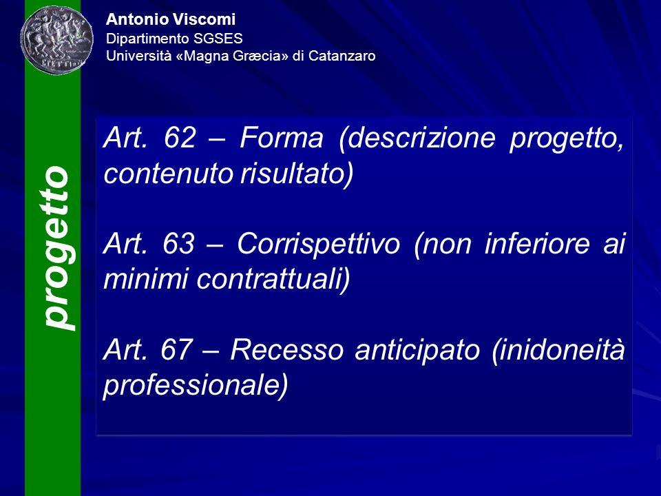 progetto Antonio Viscomi Dipartimento SGSES Università «Magna Græcia» di Catanzaro Art. 62 – Forma (descrizione progetto, contenuto risultato) Art. 63
