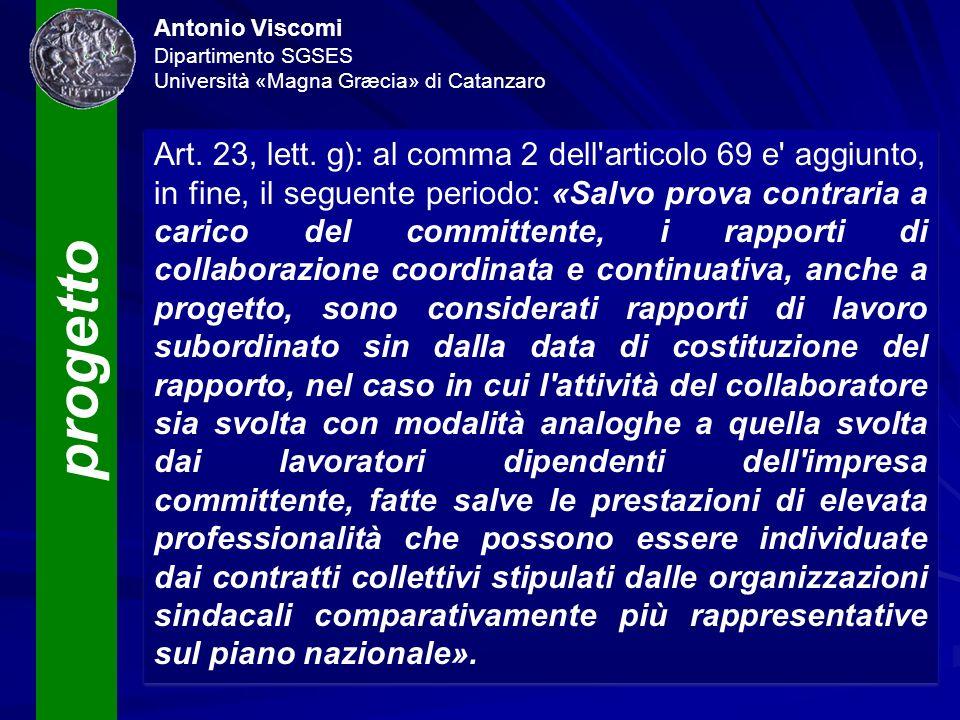 progetto Antonio Viscomi Dipartimento SGSES Università «Magna Græcia» di Catanzaro Art. 23, lett. g): al comma 2 dell'articolo 69 e' aggiunto, in fine