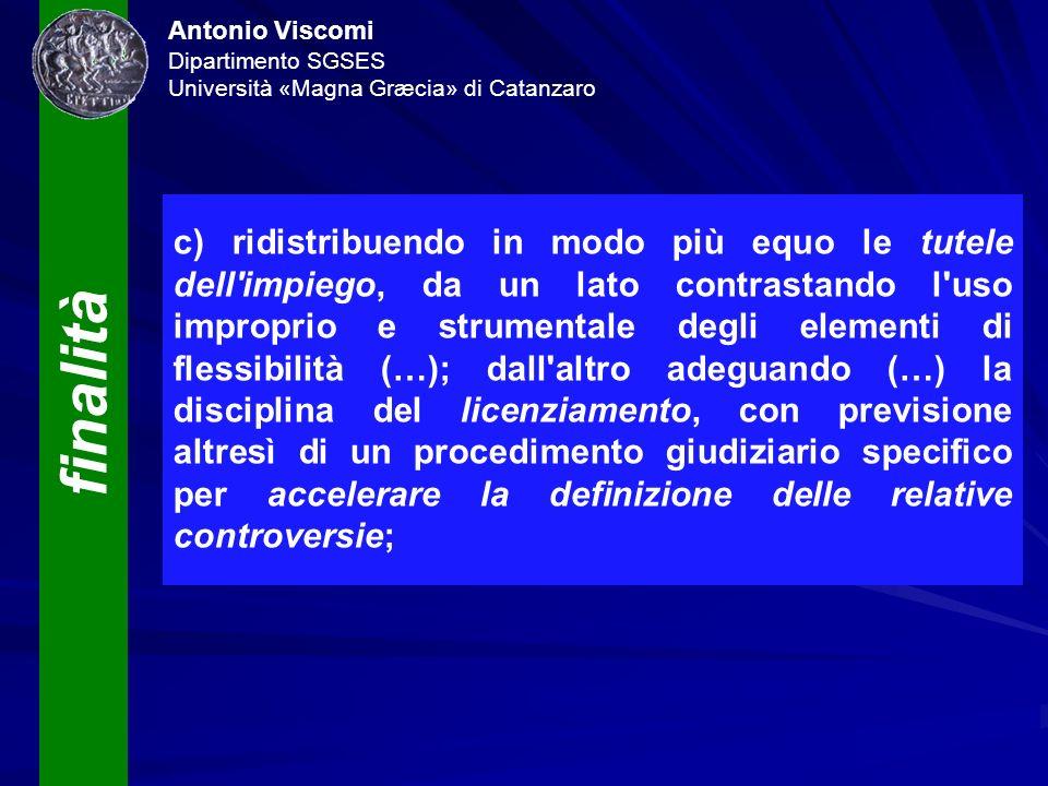 finalità Antonio Viscomi Dipartimento SGSES Università «Magna Græcia» di Catanzaro c) ridistribuendo in modo più equo le tutele dell'impiego, da un la