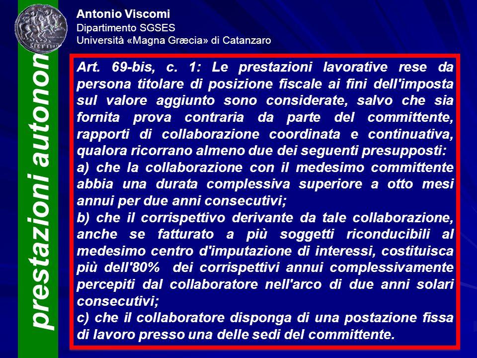 prestazioni autonome Antonio Viscomi Dipartimento SGSES Università «Magna Græcia» di Catanzaro Art. 69-bis, c. 1: Le prestazioni lavorative rese da pe