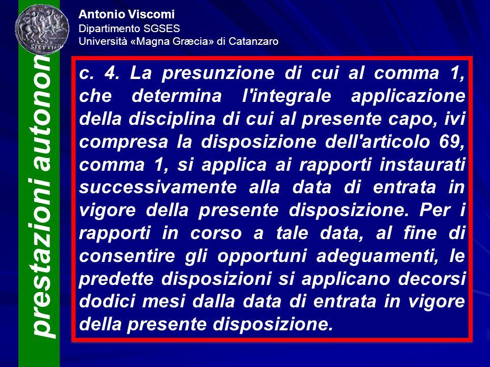 prestazioni autonome Antonio Viscomi Dipartimento SGSES Università «Magna Græcia» di Catanzaro c. 4. La presunzione di cui al comma 1, che determina l