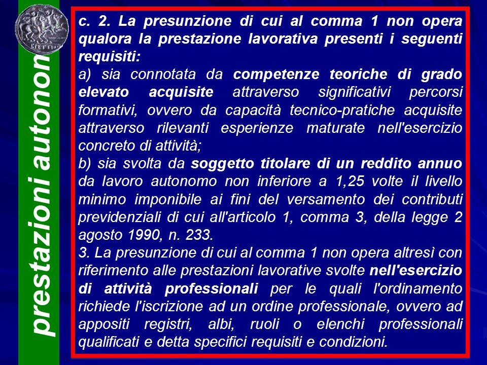 prestazioni autonome Antonio Viscomi Dipartimento SGSES Università «Magna Græcia» di Catanzaro c. 2. La presunzione di cui al comma 1 non opera qualor