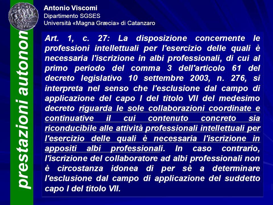 prestazioni autonome Antonio Viscomi Dipartimento SGSES Università «Magna Græcia» di Catanzaro Art. 1, c. 27: La disposizione concernente le professio