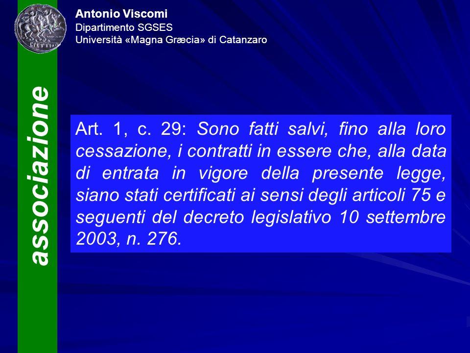 associazione Antonio Viscomi Dipartimento SGSES Università «Magna Græcia» di Catanzaro Art. 1, c. 29: Sono fatti salvi, fino alla loro cessazione, i c