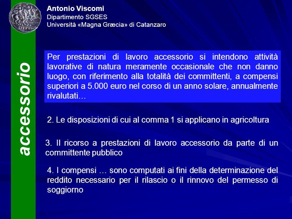 accessorio Antonio Viscomi Dipartimento SGSES Università «Magna Græcia» di Catanzaro Per prestazioni di lavoro accessorio si intendono attività lavora