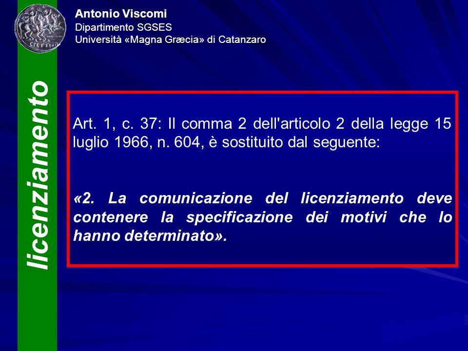 licenziamento Antonio Viscomi Dipartimento SGSES Università «Magna Græcia» di Catanzaro Art. 1, c. 37: Il comma 2 dell'articolo 2 della legge 15 lugli