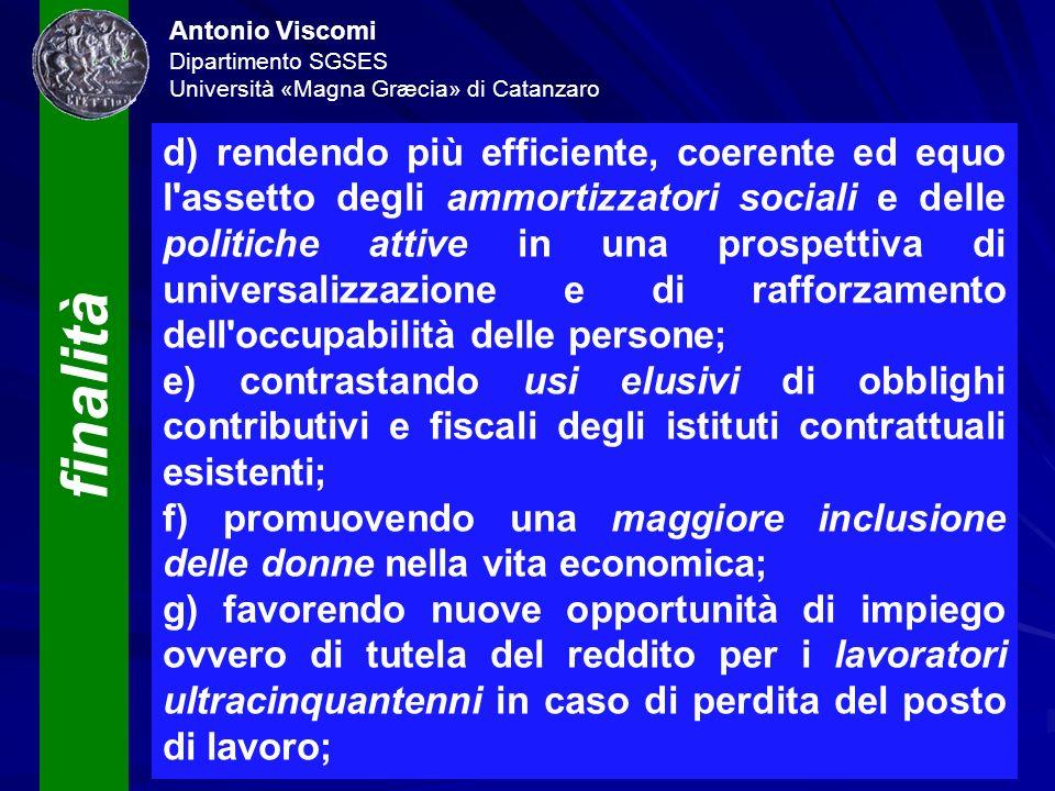 finalità Antonio Viscomi Dipartimento SGSES Università «Magna Græcia» di Catanzaro d) rendendo più efficiente, coerente ed equo l'assetto degli ammort