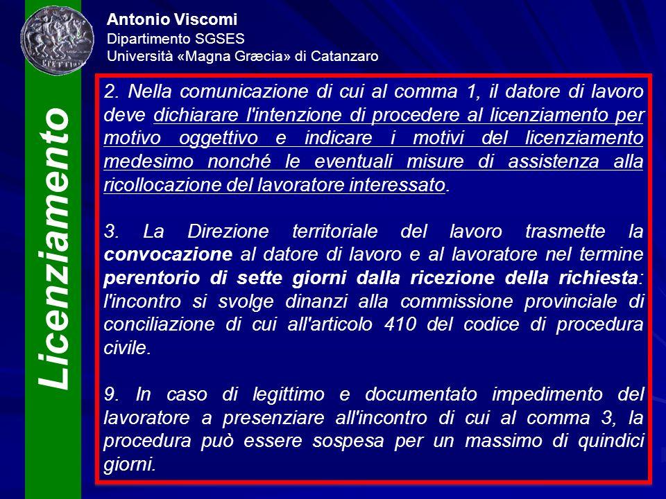 Licenziamento Antonio Viscomi Dipartimento SGSES Università «Magna Græcia» di Catanzaro 2. Nella comunicazione di cui al comma 1, il datore di lavoro