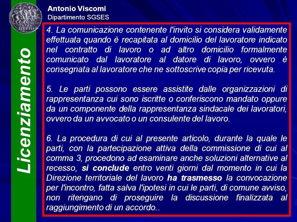 Licenziamento Antonio Viscomi Dipartimento SGSES Università «Magna Græcia» di Catanzaro 4. La comunicazione contenente l'invito si considera validamen