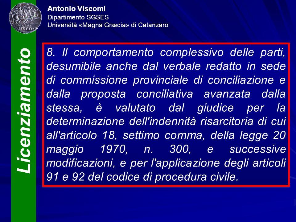 Licenziamento Antonio Viscomi Dipartimento SGSES Università «Magna Græcia» di Catanzaro 8. Il comportamento complessivo delle parti, desumibile anche