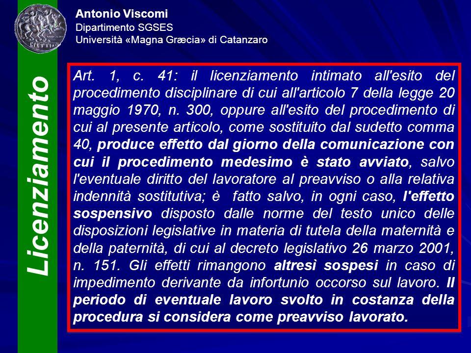 Licenziamento Antonio Viscomi Dipartimento SGSES Università «Magna Græcia» di Catanzaro Art. 1, c. 41: il licenziamento intimato all'esito del procedi