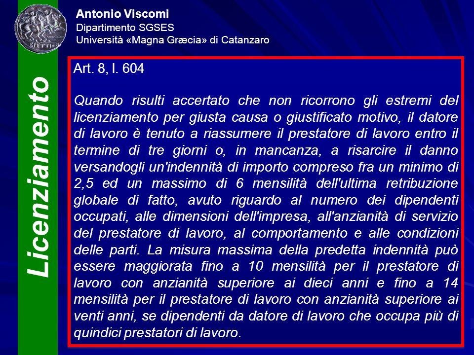 Licenziamento Antonio Viscomi Dipartimento SGSES Università «Magna Græcia» di Catanzaro Art. 8, l. 604 Quando risulti accertato che non ricorrono gli
