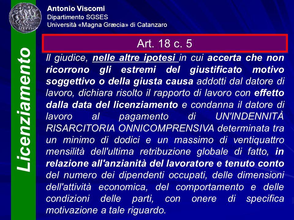 Licenziamento Antonio Viscomi Dipartimento SGSES Università «Magna Græcia» di Catanzaro Art. 18 c. 5 Il giudice, nelle altre ipotesi in cui accerta ch