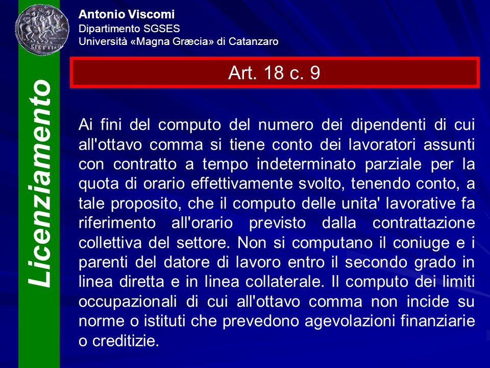 Licenziamento Antonio Viscomi Dipartimento SGSES Università «Magna Græcia» di Catanzaro Art. 18 c. 9 Ai fini del computo del numero dei dipendenti di