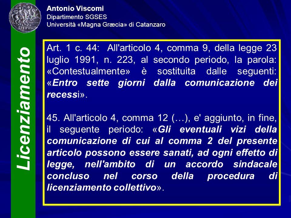 Licenziamento Antonio Viscomi Dipartimento SGSES Università «Magna Græcia» di Catanzaro Art. 1 c. 44: All'articolo 4, comma 9, della legge 23 luglio 1