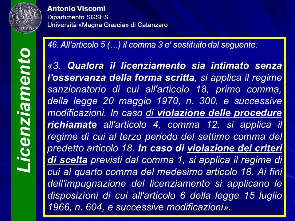 Licenziamento Antonio Viscomi Dipartimento SGSES Università «Magna Græcia» di Catanzaro 46. All'articolo 5 (…) il comma 3 e' sostituito dal seguente: