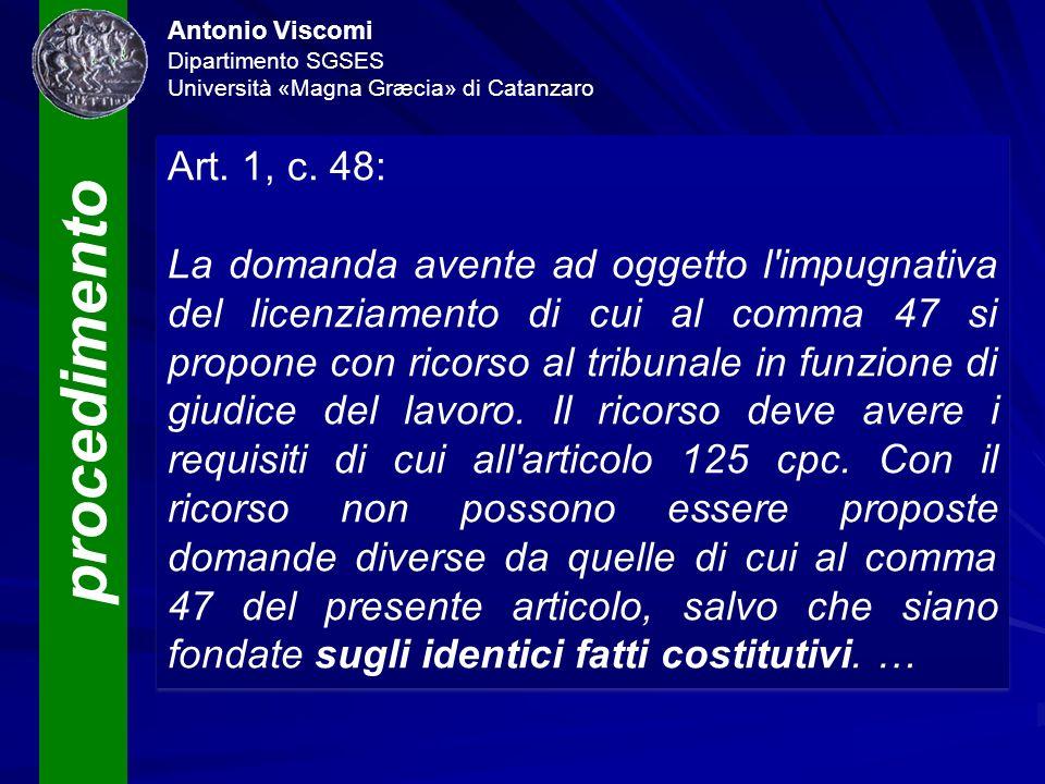 procedimento Antonio Viscomi Dipartimento SGSES Università «Magna Græcia» di Catanzaro Art. 1, c. 48: La domanda avente ad oggetto l'impugnativa del l