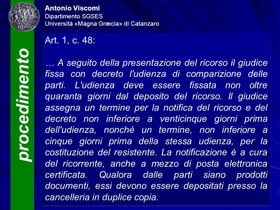 procedimento Antonio Viscomi Dipartimento SGSES Università «Magna Græcia» di Catanzaro Art. 1, c. 48: … A seguito della presentazione del ricorso il g