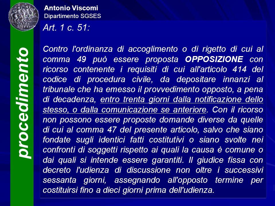 procedimento Antonio Viscomi Dipartimento SGSES Università «Magna Græcia» di Catanzaro Art. 1 c. 51: Contro l'ordinanza di accoglimento o di rigetto d