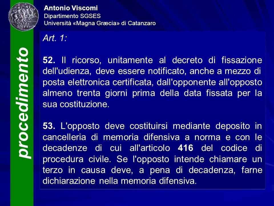 procedimento Antonio Viscomi Dipartimento SGSES Università «Magna Græcia» di Catanzaro Art. 1: 52. Il ricorso, unitamente al decreto di fissazione del