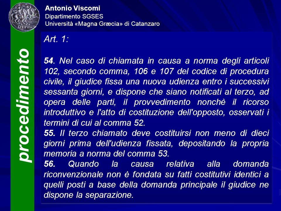 procedimento Antonio Viscomi Dipartimento SGSES Università «Magna Græcia» di Catanzaro Art. 1: 54. Nel caso di chiamata in causa a norma degli articol